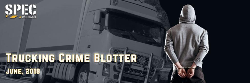 Spec trucking crime blotter June 2018