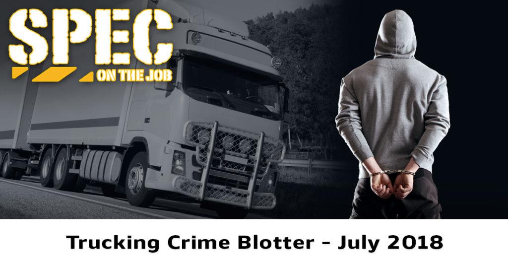 Spec Trucking Crime Blotter July 2018
