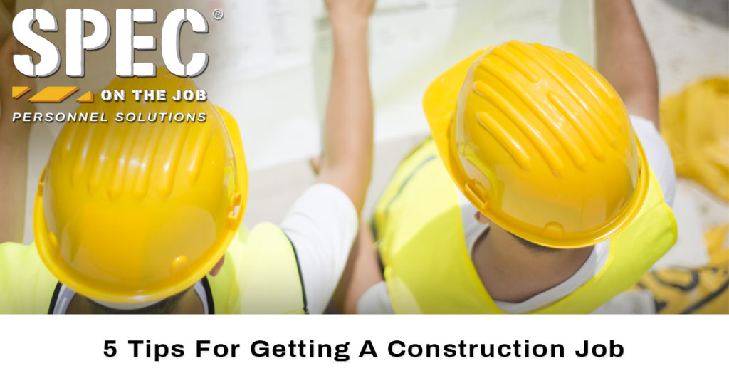 Tips For Getting A Construction Job