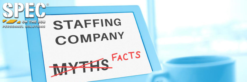 spec staffing agency myths