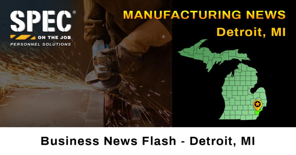 manufacturing news Detroit MI