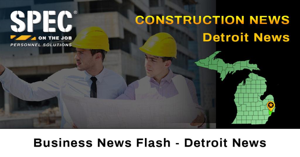 Construction news Detroit, MI