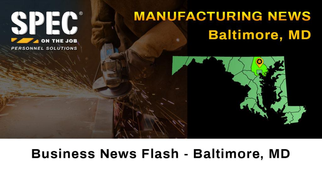 manufacturing news Baltimore MD