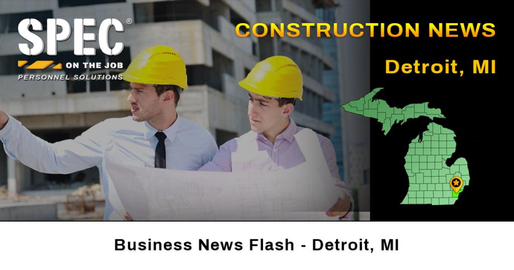 construction news Detroit MI