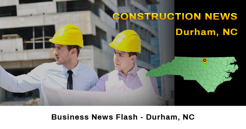 construction news Durham NC