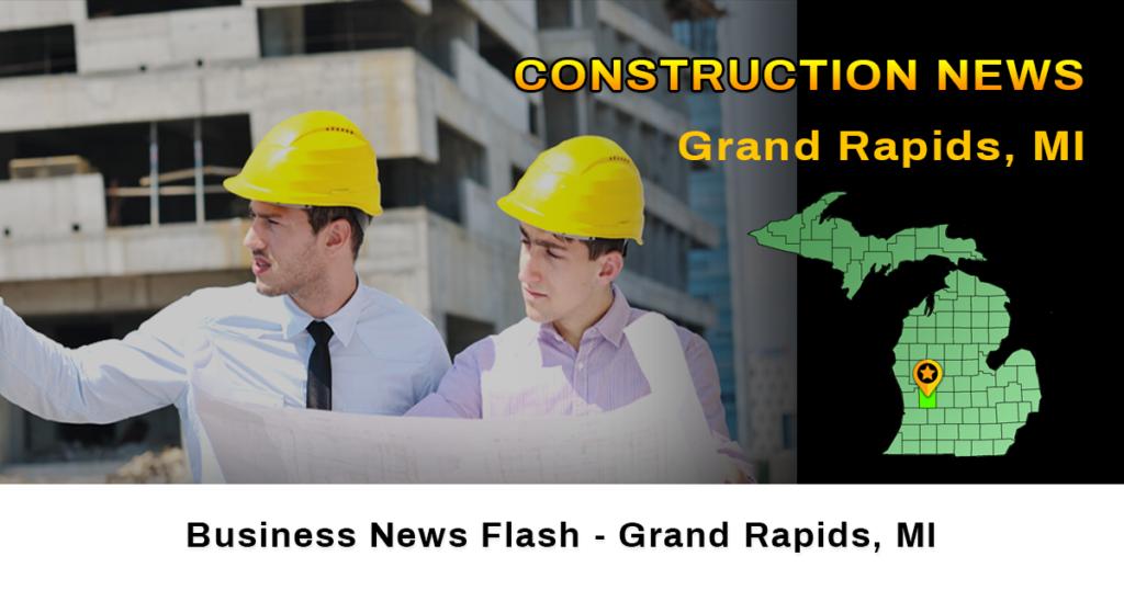 construction news Grand Rapids MI