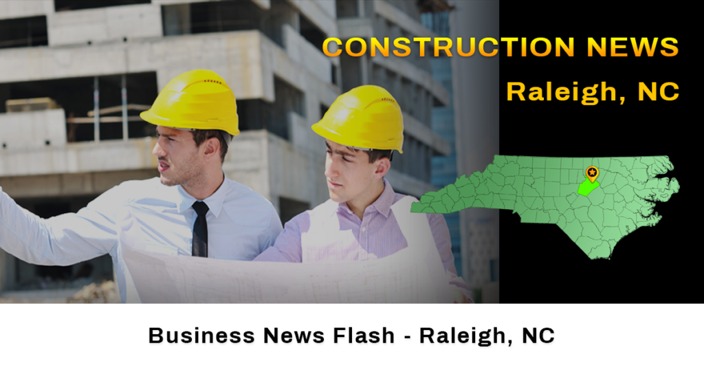 construction news Raleigh, NC