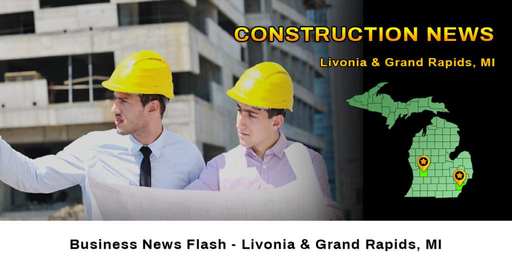 construction news Livonia Grand Rapids